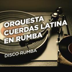Disco Rumba - Orquesta Cuerdas Latina En Rumba