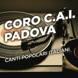 Canti Popolari Italiani - Coro C.A.I. Padova