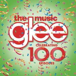 Glee: The Music - Celebrating 100 Episodes - Glee Cast