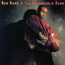 The Incredible Base - Rob Base