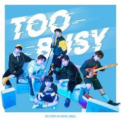 Too Busy (Single) - BOY STORY
