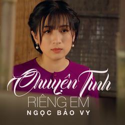 Chuyện Tình Riêng Em (Single) - Ngọc Bảo Vy