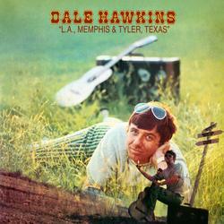 L.A., Memphis & Tyler, Texas - Dale Hawkins