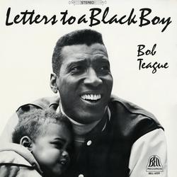 Letters To A Black Boy - Bob Teague