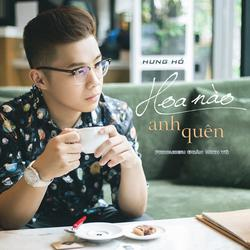 Hoa Nào Anh Quên (Single) - Hưng Hồ