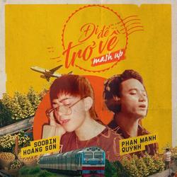 Đi Để Trở Về 4 Mashup - Tết Về Sớm Nhé (Single) - Tiên Cookie - Phan Mạnh Quỳnh