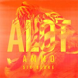 I Like It Alot - Ammo
