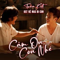 Cảm Ơn Con Nhé (Về Nhà Đi Con OST) - Tuấn Kiệt