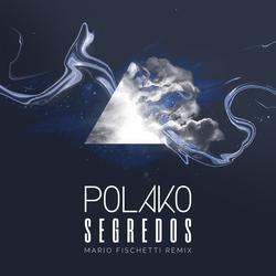 Segredos (Mario Fischetti Remix) - Polako