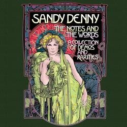 The Notes And The Words: A Collection Of Demos And Rarities - Sandy Denny