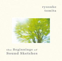 The Beginning of Sound Sketches - Ryosuke Tomita