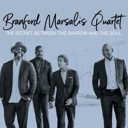 The Secret Between the Shadow and the Soul - Branford Marsalis Quartet