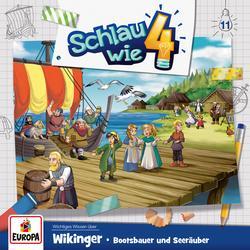 011/Wikinger. Bootsbauer und Seeräuber - Schlau wie Vier