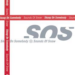 Sounds of Snow - Skoop On Somebody