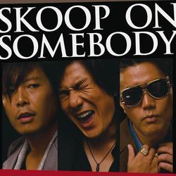 Skoop on Somebody - Skoop On Somebody