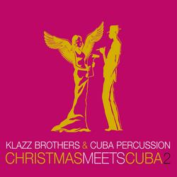 Christmas Meets Cuba 2 - Klazz Brothers