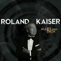 Alles oder Dich - Roland Kaiser