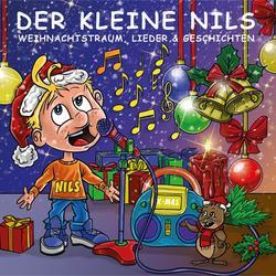 Weihnachtstraum - Lieder & Geschichten - Der Kleine Nils