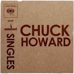 Columbia & Monument Singles - Chuck Howard