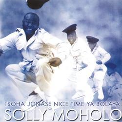 Tsoha Jonase Nice Time Ya Bolaya - Solly Moholo