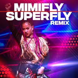Superfly (Remix) - Mimifly