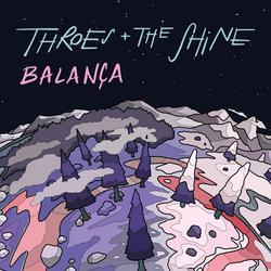 Balança - Throes + The Shine