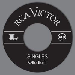 RCA Singles - Otto Bash