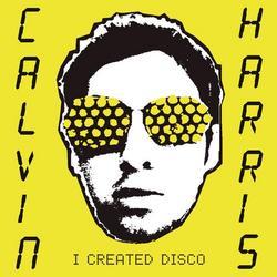 I Created Disco - Calvin Harris