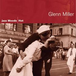 Jazz Moods - Hot - Glenn Miller