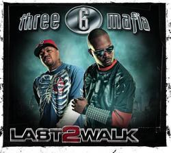 Last 2 Walk - Three 6 Mafia