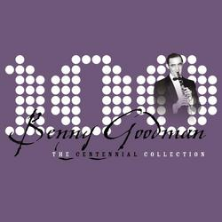 The Centennial Collection - Benny Goodman