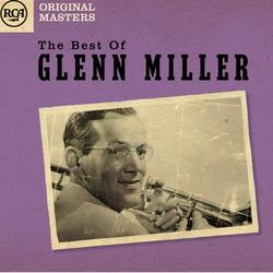 The Best Of Glenn Miller - Glenn Miller