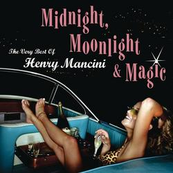 Midnight, Moonlight & Magic: The Very Best of Henry Mancini - Henry Mancini