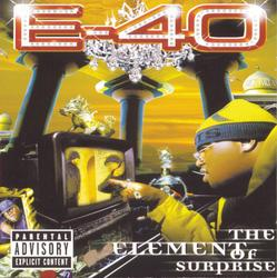 The Element Of Surprise - E-40