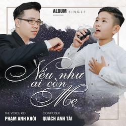 Nếu Như Ai Còn Mẹ (Single) - Phạm Anh Khôi The Voice Kid - Quách Anh Tài
