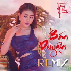 Bán Duyên (Remix) (Single) - Hoàng Y Nhung