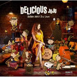 DELICIOUS ~JUJU's JAZZ 3rd Dish~ - JUJU