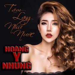 Tâm Lặng Như Nước (Single) - Hoàng Y Nhung