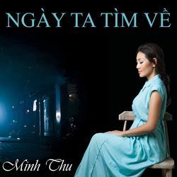 Ngày Ta Tìm Về (Single) - Minh Thu