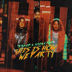 This Is How We Party (With Icona Pop) - R3hab