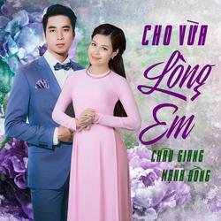 Cho Vừa Lòng Em (Single) - Châu Giang - Mạnh Đồng