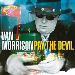 Pay the Devil - Van Morrison