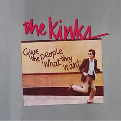 Give the People What They Want - The Kinks