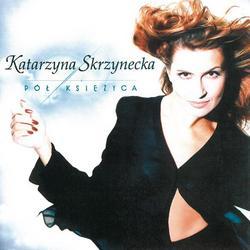 Pol Ksiezyca - Katarzyna Skrzynecka