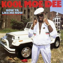 How Ya Like Me Now (Expanded Edition) - Kool Moe Dee