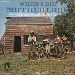 When I Die - Motherlode