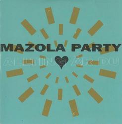 Allting är du - Mazola Party