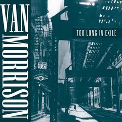 Too Long in Exile - Van Morrison