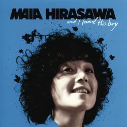 And I Found This Boy - Maia Hirasawa