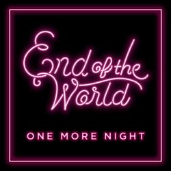 One More Night - End of the World